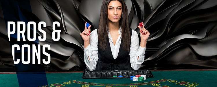 Pros and Cons of Live Dealer Blackjack